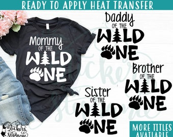 3e7e77e9e IRON ON (v365-B) Mommy Daddy of the Wild One Mother Father Brother Sister  Grandma Cousin Heat Applied Vinyl Transfer More Colors Available!