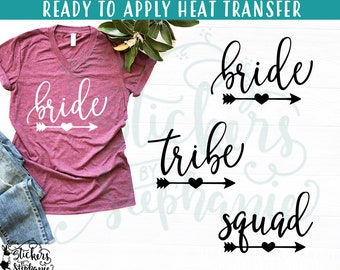 20724ad75 IRON ON (v97-A8) Bride Squad or Tribe Heart Arrow Vinyl or Glitter Iron On  Heat Transfer More Colors Now Available!