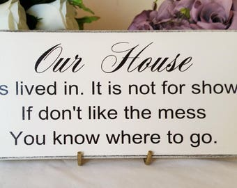Gift idea for Couples, Family Christmas Gift Ideas, Decor for the home, Our House Sign, Gift Plaque, Our House is Lived in,  233