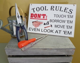 Gift for Men - Tool Rules - Wooden Sign -  Handmade Gift - Shed Sign - Shabby Chic - Father's Day Gift - Garage Sign - B0111