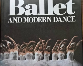 History of Ballet and Modern Dance by Judith Steeh, 1982, hardback edition