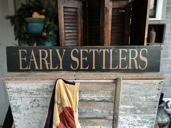 Early Settlers Primitive Sign Early American Decor Colonial Etsy