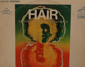 Hair - The American Tribal Love-Rock Musical (The Original Broadway Cast Recording) 1968 ( LP, Album, Vinyl Record ) Rock Musical