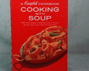 Cooking With Soup (A Campbell Cookbook) 1968 - Over 600 recipes - Vintage Cookbook