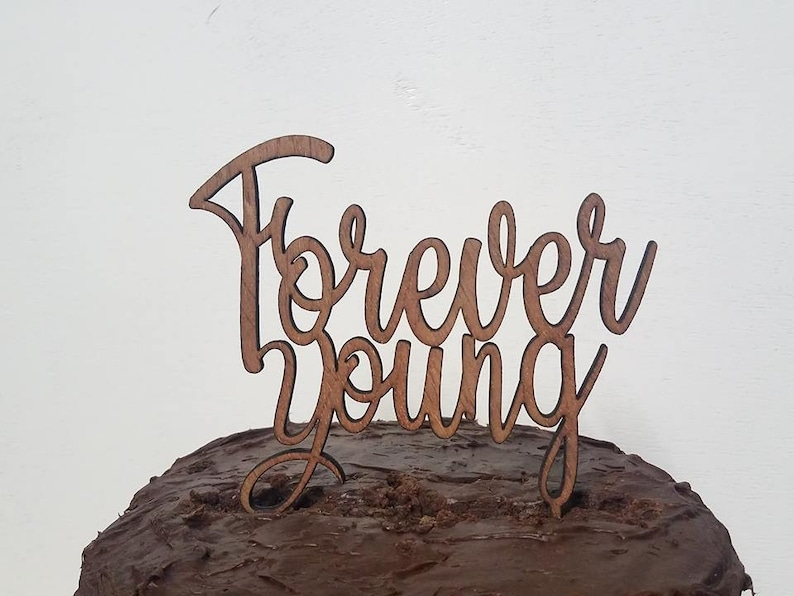 Forever Young Custom WordingParty Cake Topper Birthday
