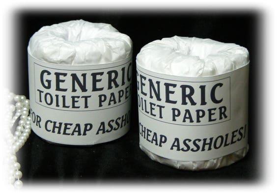 Generic Toilet Paper . . . GAG TOILET PAPER