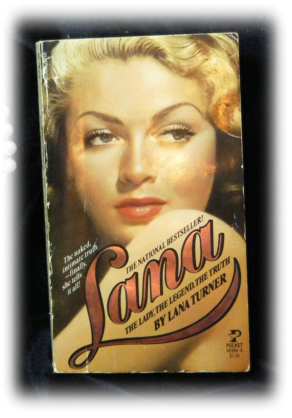 LANA TURNER BOOK . . The Lady, The Legend, The Truth by Lana Turner