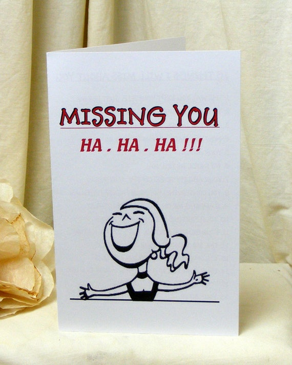 Hysterical BREAK UP CARD . . Missing You