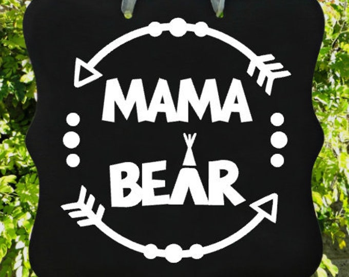 Mama Bear Sign, Mother, Home Decor, Baby Shower Sign, New Mom, Nursery, Special Gift