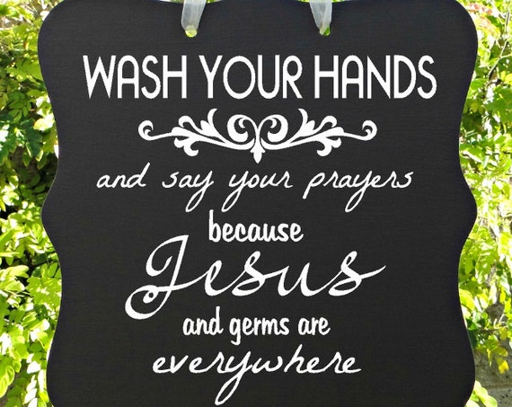 Bathroom Sign, Wash Your Hands Sign, Say Your Prayers, Home Decor, Powder Room, Jesus Sign