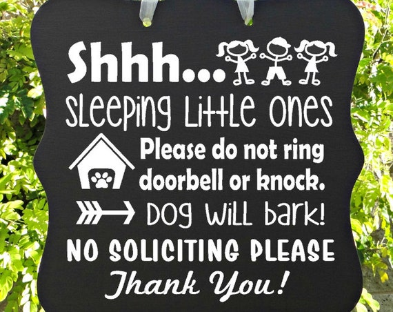 Shhh...Sleeping Little Ones & Dog Sign, Children Sleeping Sign, Barking Dog, Dog House, No Soliciting, Do Not Ring Doorbell, Front Door Sign