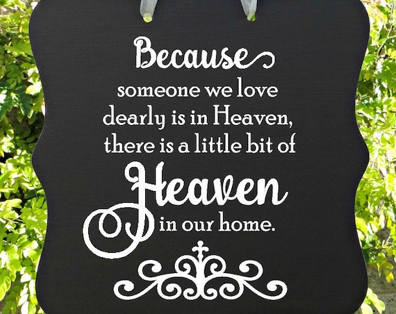Because Someone We Love is in Heaven Sign, Memorial Sign, Condolence, Remembrance Gift, Sympathy Gift, Inspirational, Wall Decor, Wood Sign