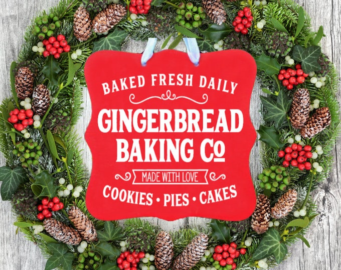 Gingerbread Baking Company Sign, Holiday Sign, Christmas Sign, Cookies, Pies, Cakes, Made with Love, Baked Fresh Daily, Door Sign