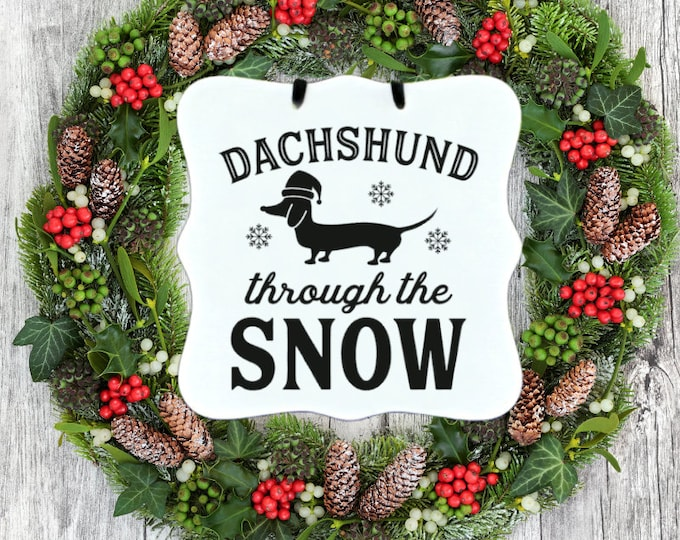 Dachshund Through The Snow Sign, Dog Sign, Pet Sign, Doxie, Holiday, Christmas Sign, Winter, Door Sign, Gift