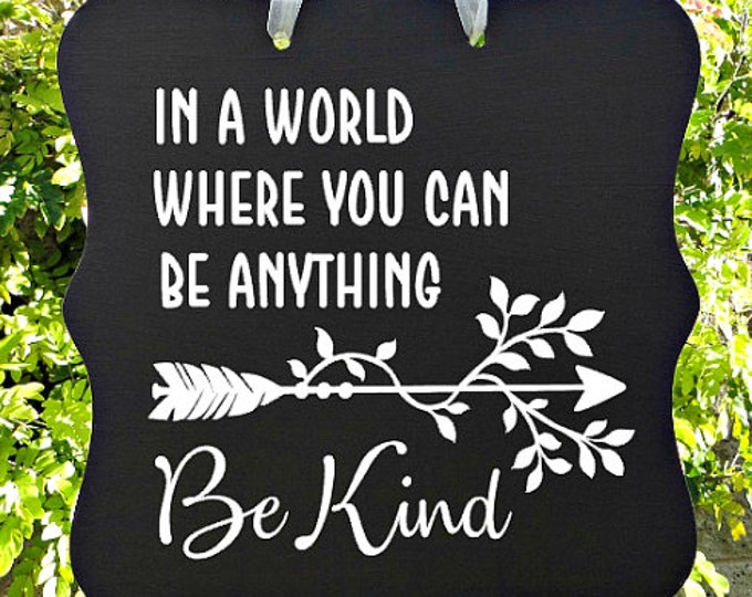 Be Kind Sign, Inspirational, Personal Decor, Motivational Sign, Gift