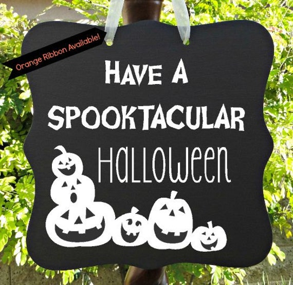 Have A Spooktacular Halloween Sign & Out Of Candy Sign - Happy Halloween, Door Sign, Custom Wooden Sign, Double Side, Single Side