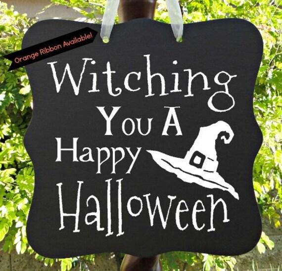 Halloween Sign - Witching You A Happy Halloween, Door Hanger, Front Door Sign, Party Sign