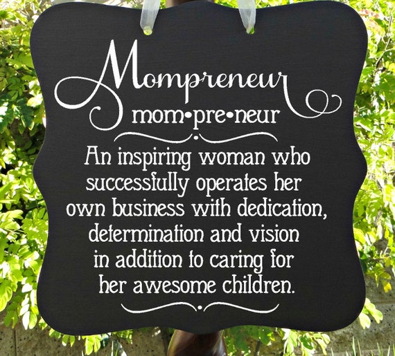 Mompreneur, Sign, Home Decor, Office, Business, Entrepreneur, Inspirational, Motivational, Quote, Wall Art, Mom, Children, Kids
