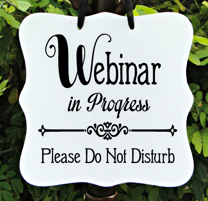webinar in progress sign office business door sign client