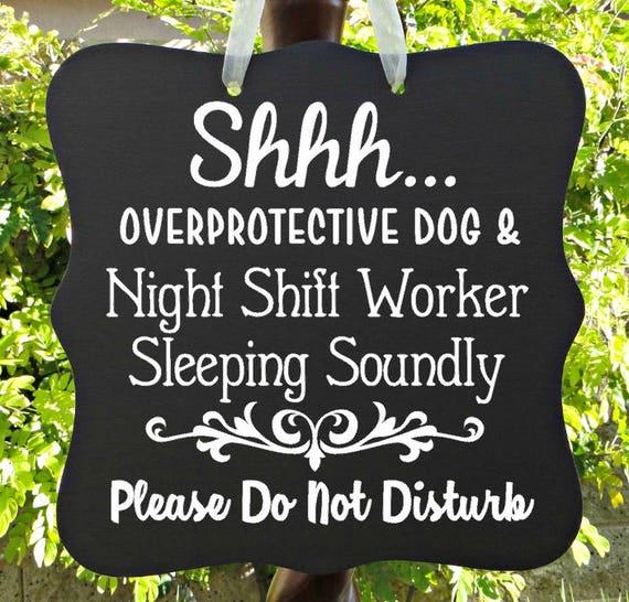 Shhh...Night Shift Worker Sleeping Sign, Overprotective Dog, Do Not Disturb, Front Door Sign, Door Sign, Door Hanger, Sleeping Sign