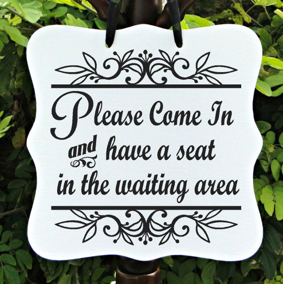 Please Come In Sign, Have a Seat, Waiting Area, Office, Business, Front Desk, Reception Desk, Door Sign, Medical, Salon Sign, Seating Sign
