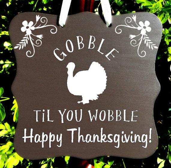 Gobble Til You Wobble Sign, Thanksgiving Sign, Farmhouse Sign, Kitchen Sign, Home Decor, Hostess Gift