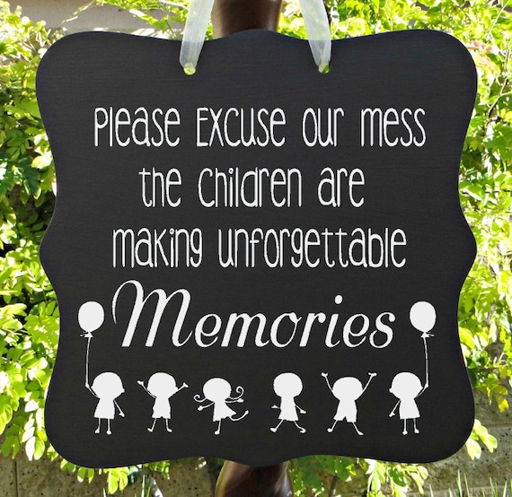 Excuse Our Mess, Memories, Children, Kids, Home Decor, Family, School, Preschool, Child Care, Daycare, Kids Decor, Sign