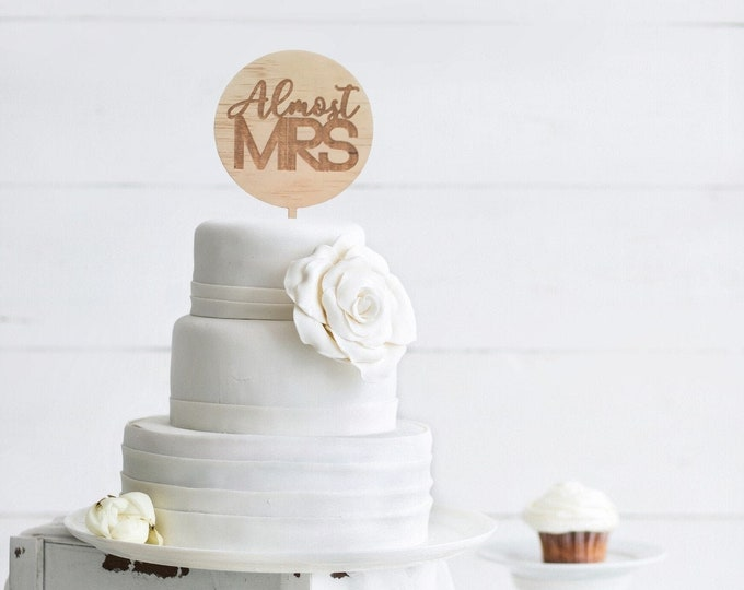 Bachelorette party cake topper - Almost MRS cake topper. Wood cake topper