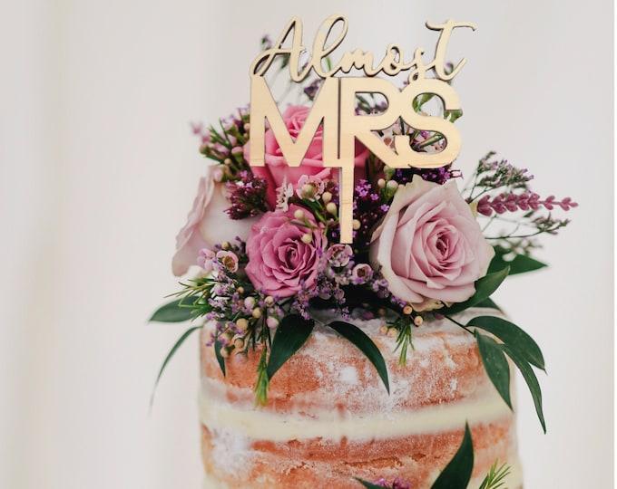 Bridal Shower cake topper - Almost Mrs Cake Topper - Wood