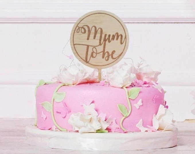 Mum to be. Baby shower cake topper. Acrylic or wood cake topper.