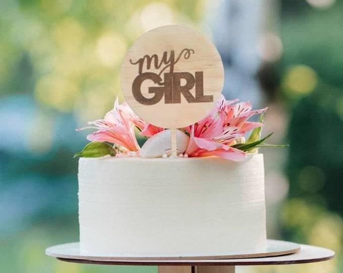 My Girl. Baby shower cake topper. Wood cake topper.