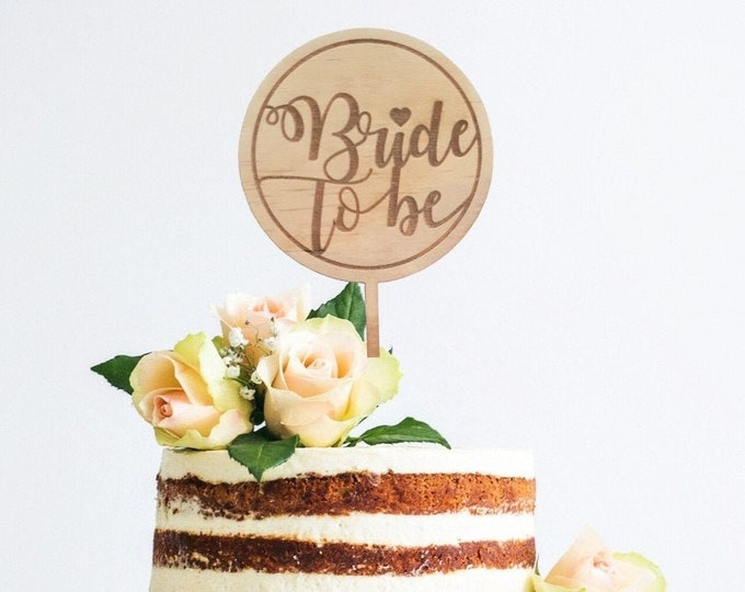 Bridal shower cake topper. Wood cake topper. Bride to Be