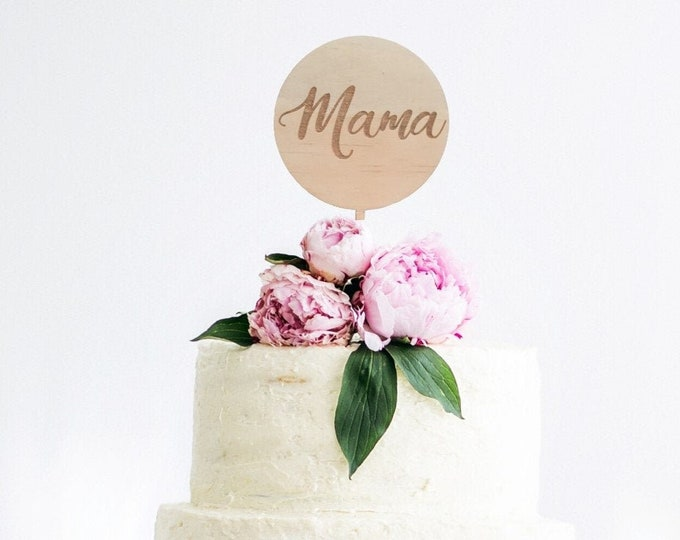 Baby shower cake topper. Acrylic or wood cake topper. Mama