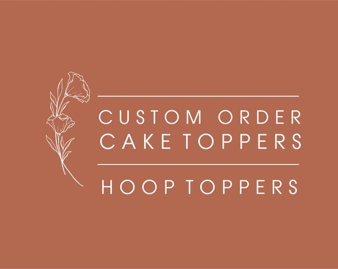 Custom Cake Topper - Wood Cake toppers - Acrylic Cake toppers