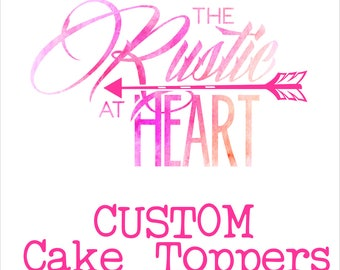 Custom Order Acrylic cake topper - LARGE. Custom wording