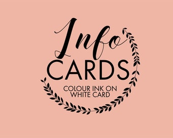 Info cards- Coloured or black ink on white card
