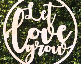 Let Love Grow sign. Laser cut wood sign