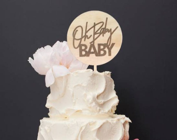 Oh Baby Baby. Baby shower cake topper. Wood cake topper.