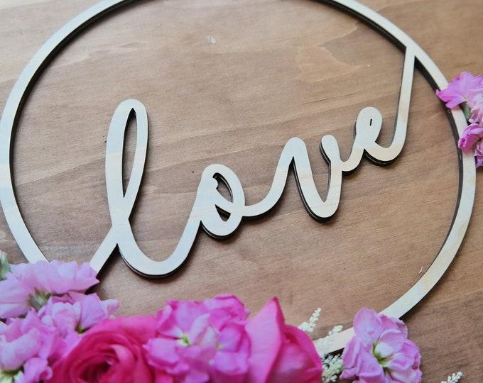 Wedding Sign . Love sign. Wood Hoop sign. - Large