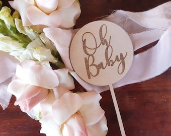 Oh Baby. Baby shower cake topper. Acrylic or wood cake topper.