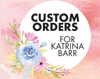 Custom orders for Katrina Barr Photography- Designs