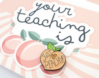 Teachers gift - badge and card. Your teaching is just peachy.