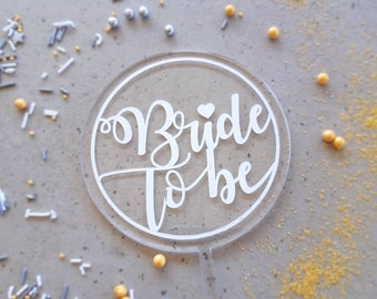Bride to be cake topper. Acrylic cake topper. Hens cake topper.