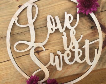 Love is sweet sign. Dessert bar wood sign