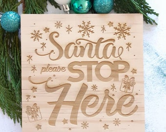 Santa stop here sign - Wooden santa sign.
