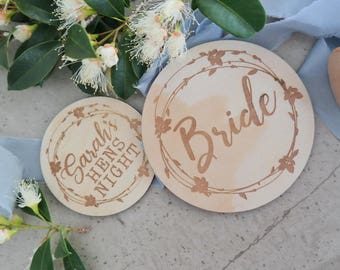 Hens Night wood etched badge- Customised
