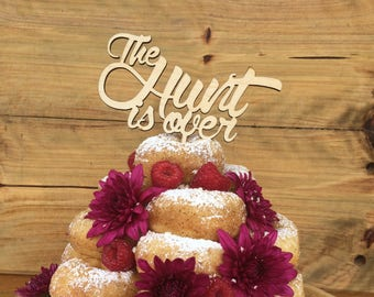 Rustic Cake topper -The hunt is over - Wedding Cake Topper - Raw Wood