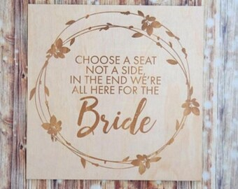 Wedding Aisle Sign. Laser engraved wedding signs. Choose a seat not a side. Ex shoot stock