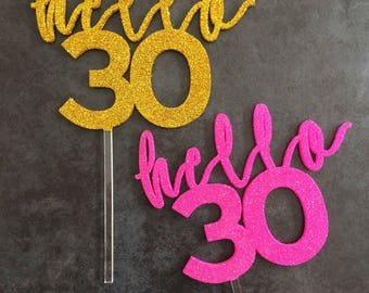 Hello 30 Cake topper -Thirtieth Cake topper - birthday cake topper