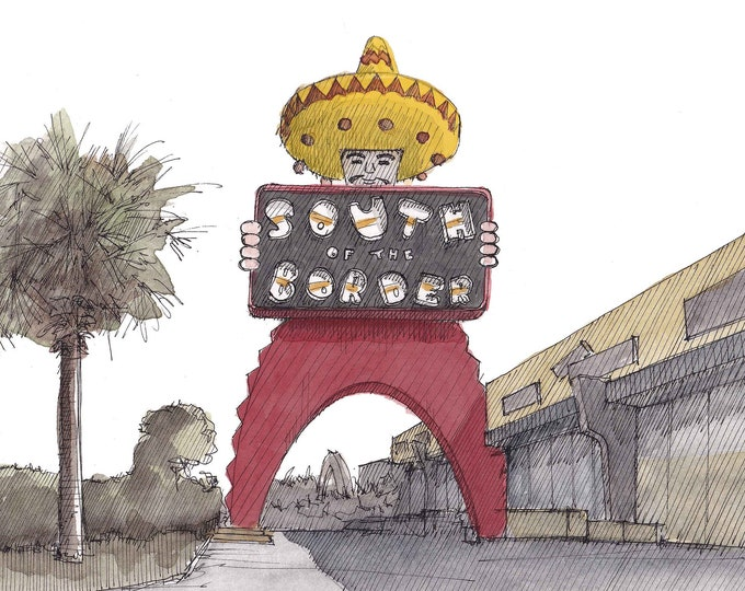 SOUTH of the BORDER - Rest Area, Billboard, Road Trip, Pedro, Fireworks, South Carolina, Ink & Watercolor Drawing Painting, Art, Drawn There